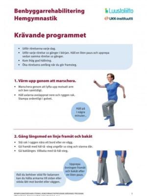 Benbyggarrehabilitering hemgymnastik: krävande programmet